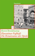 Florentiner Fuball: Die Renaissance der Spiele