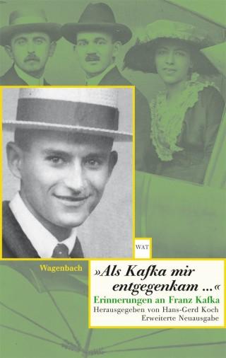 »Als Kafka mir entgegenkam ...«