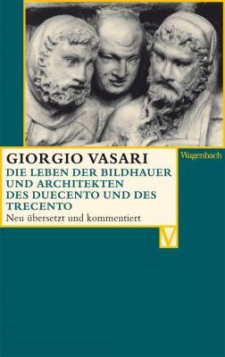 Die Leben der Bildhauer und Architekten des Duecento und des Trecento
