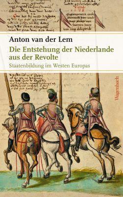 Die Entstehung der Niederlande aus der Revolte