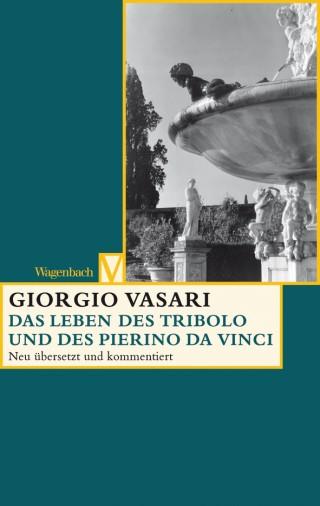 Das Leben des Tribolo und des Pierino da Vinci